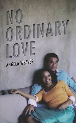 No Ordinary Love - Weaver, Angela
