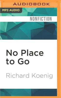 No Place to Go: Scenes from Ghana's Sanitation Crisis - Koenig, Richard, and Levine, Noah Michael (Read by)