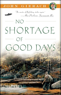 No Shortage of Good Days - Gierach, John