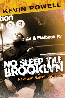 No Sleep Till Brooklyn: New and Selected Poems - Powell, Kevin