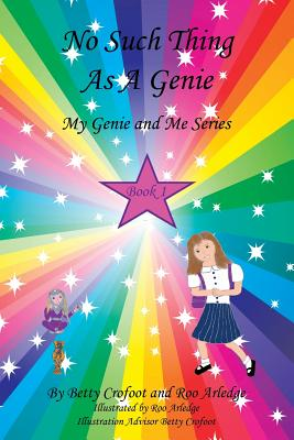 No Such Thing as a Genie: My Genie and Me Series Book 1 - Crofoot, Betty
