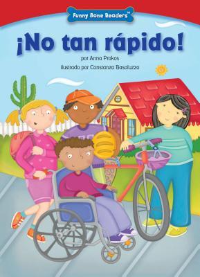 No Tan Rpido!: Bicycle Safety - Prokos, Anna