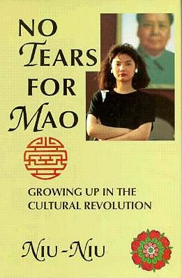 No Tears for Mao - Niu, Niu, and Niu-Niu, and Amann, Peter (Translated by)