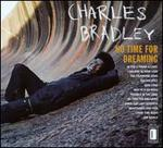 No Time for Dreaming - Charles Bradley