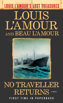 No Traveller Returns (Louis l'Amour's Lost Treasures) - L'Amour, Louis, and L'Amour, Beau