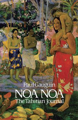 Noa Noa: The Tahitian Journal - Gauguin, Paul, Professor
