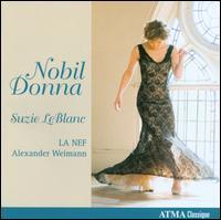 Nobil Donna - Alexander Weimann (harpsichord); Alexander Weimann (organ); Alexander Weimann (spinetta); Chloe Meyers (baroque violin);...