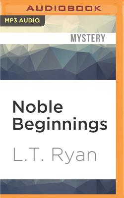 Noble Beginnings - Ryan, L T, and Holland, Dennis (Read by)