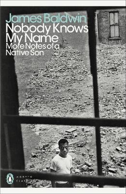 Nobody Knows My Name: More Notes Of A Native Son - Baldwin, James