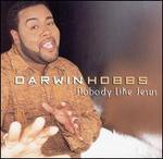 Nobody Like Jesus/Everyday