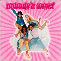Nobody's Angel - Nobody's Angel