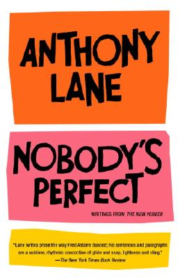 Nobody's Perfect: Writings from the New Yorker - Lane, Anthony
