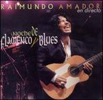 Noche Flamenco Y Blues: Live