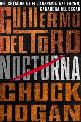 Nocturna - del Toro, Guillermo, and Hogan, Chuck, and Ochoa, Santiago (Translated by)