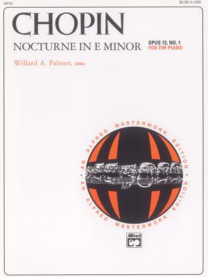 Nocturne in E Minor, Op. 72, No. 1 - Chopin, Fr'd'ric (Composer), and Palmer, Willard A (Editor)