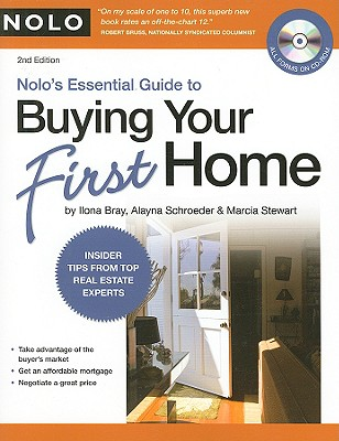 Nolo's Essential Guide to Buying Your First Home - Bray, Ilona M, and Schroeder, Alayna, J.D., and Stewart, Marcia, Attorney