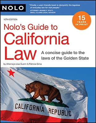 Nolo's Guide to California Law - Guerin, Lisa, J.D., and Gima, Patricia