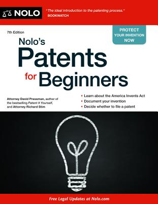 Nolo's Patents for Beginners - Pressman, David, Attorney, and Stim, Richard, Attorney
