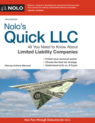 Nolo's Quick LLC: All You Need to Know about Limited Liability Companies - Mancuso, Anthony