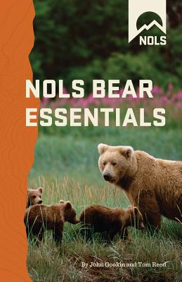 NOLS Bear Essentials: Hiking and Camping in Bear Country - Gookin, John, and Reed, Tom