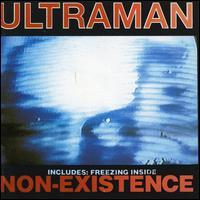 Non-Existence/Freezing Inside - Ultraman