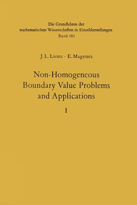 Non-Homogeneous Boundary Value Problems and Applications: Vol. 1 - Lions, Jacques Louis, and Kenneth, P (Translated by), and Magenes, Enrico