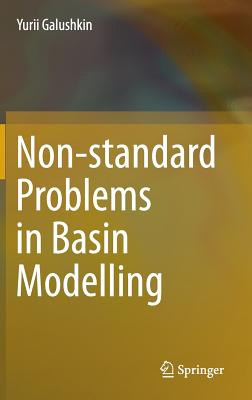 Non-Standard Problems in Basin Modelling - Galushkin, Yurii