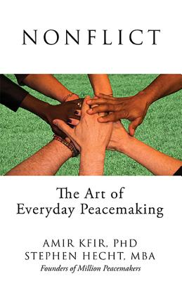 Nonflict: The Art of Everyday Peacemaking - Kfir, Amir, and Hecht, Stephen Mba