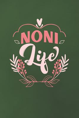 Noni Life: Family life Grandma Mom love marriage friendship parenting wedding divorce Memory dating Journal Blank Lined Note Book Gift - Journals, Family Life
