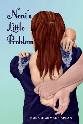 Noni's Little Problem - Caplan, Nora Hickman