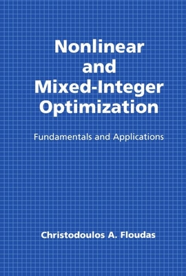 Nonlinear and Mixed-Integer Optimization: Fundamentals and Applications - Floudas, Christodoulos a