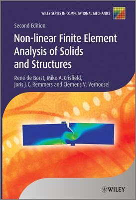 Nonlinear Finite Element Analysis of Solids and Structures - Borst, Rene de, and Crisfield, Mike A., and Remmers, Joris J. C.
