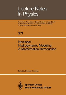 Nonlinear Hydrodynamic Modeling: A Mathematical Introduction - Shirer, Hampton N (Editor)