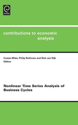 Nonlinear Time Series Analysis of Business Cycles - Milas, Costas (Editor)