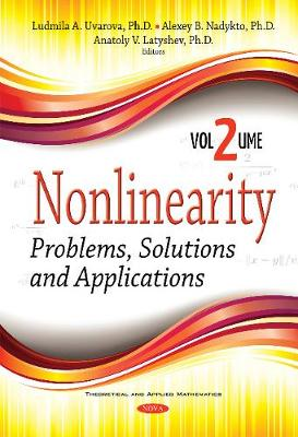 Nonlinearity: Problems, Solutions & Applications -- Volume 2 - Uvarova, Ludmila A. (Editor), and Nadykto, Alexey B. (Editor), and Latyshev, Anatoly V. (Editor)