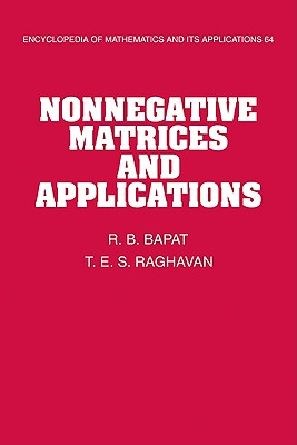 Nonnegative Matrices and Applications - Bapat, R B, and Raghavan, T E S