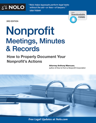 Nonprofit Meetings, Minutes & Records: How to Properly Document Your Nonprofit's Actions - Mancuso, Anthony, Attorney
