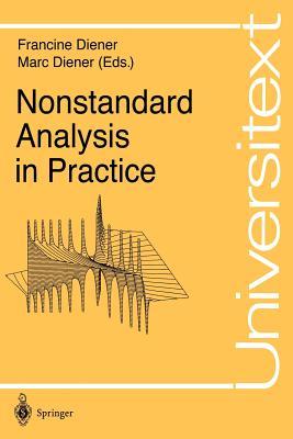 Nonstandard Analysis in Practice - Diener, Francine (Editor), and Diener, Marc (Editor)