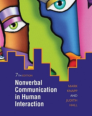Nonverbal Communication in Human Interaction - Knapp, Mark L, Professor, and Hall, Judith A, Dr.