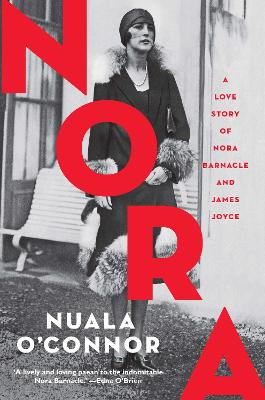 NORA: A Love Story of Nora Barnacle and James Joyce - O'Connor, Nuala
