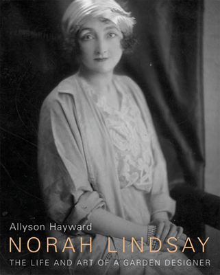 Norah Lindsay: The Life and Art of a Garden Designer - Hayward, Allyson