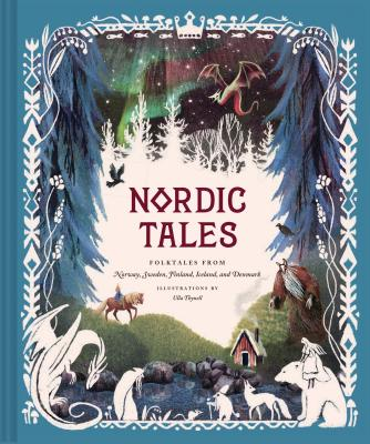 Nordic Tales: Folktales from Norway, Sweden, Finland, Iceland, and Denmark (Nordic Folklore and Stories, Illustrated Nordic Book for Teens and Adults) - Chronicle Books