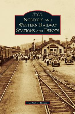 Norfolk and Western Railway Stations and Depots - Harris, C Nelson