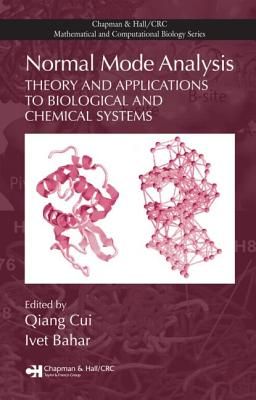 Normal Mode Analysis: Theory and Applications to Biological and Chemical Systems - Cui, Qiang (Editor), and Bahar, Ivet (Editor)