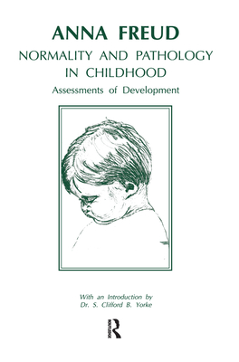 Normality and Pathology in Childhood: Assessments of Development - Freud, Anna