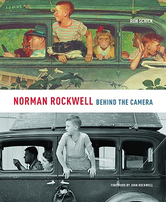Norman Rockwell: Behind the Camera - Schick, Ron, and Rockwell, John (Foreword by), and Plunkett, Stephanie Haboush (Introduction by)
