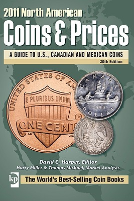 North American Coins & Prices: A Guide to U.S., Canadian and Mexican Coins - Harper, David C (Editor), and Miller, Harry, and Michael, Thomas