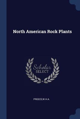 North American Rock Plants - Preece, Wha