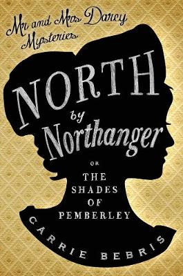 North by Northanger - Bebris, Carrie