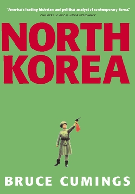 North Korea: Another Country - Cumings, Bruce, Mr.